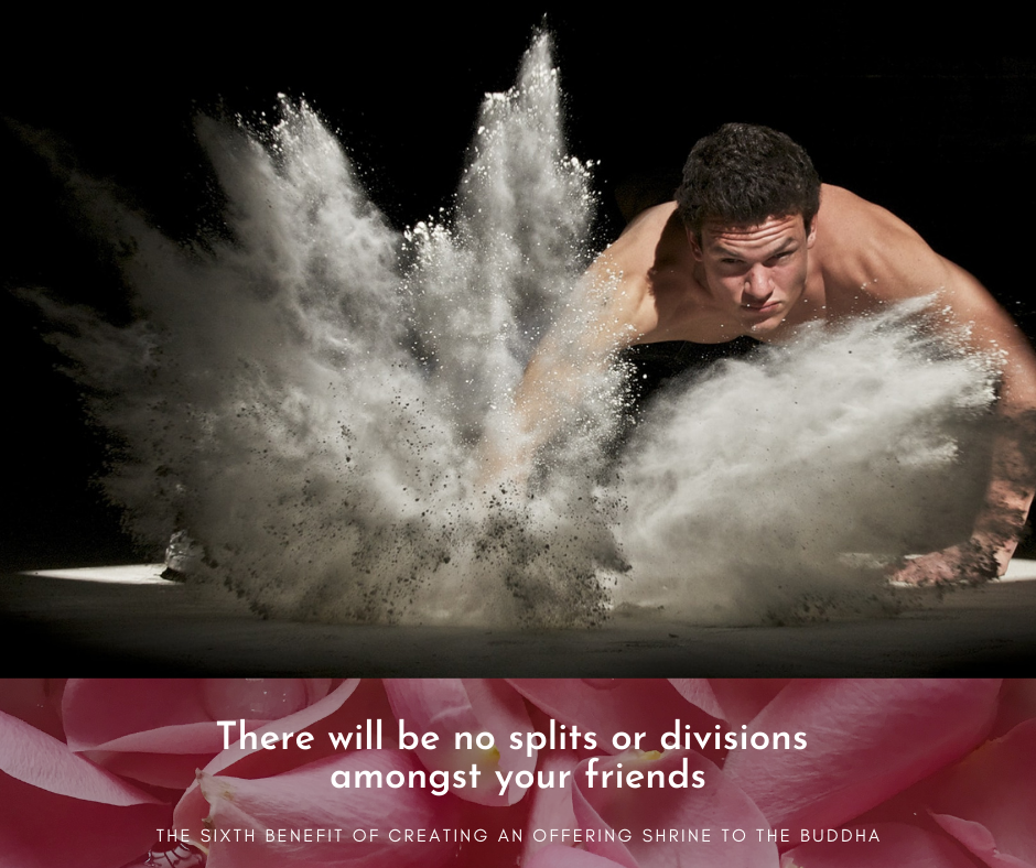 There will be no splits or divisions amongst your friends.